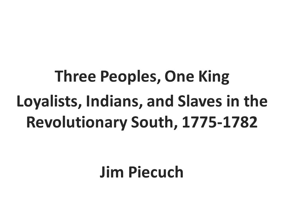 Loyalists, Indians, and Slaves in the Revolutionary South, 1775-1782