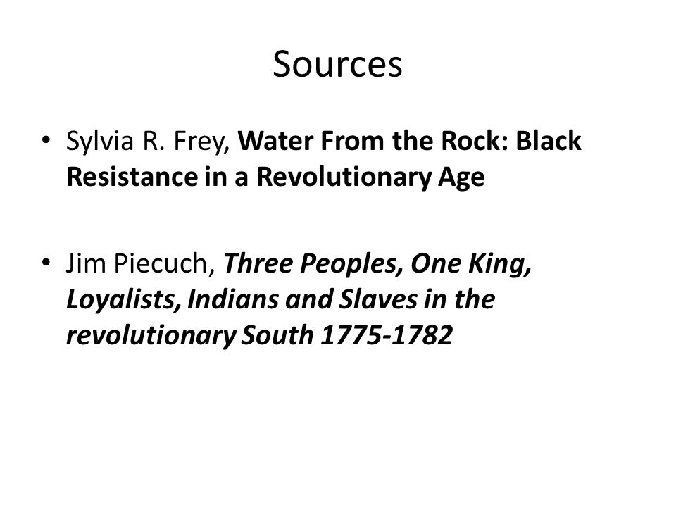 Sources Sylvia R. Frey, Water From the Rock: Black Resistance in a Revolutionary Age.