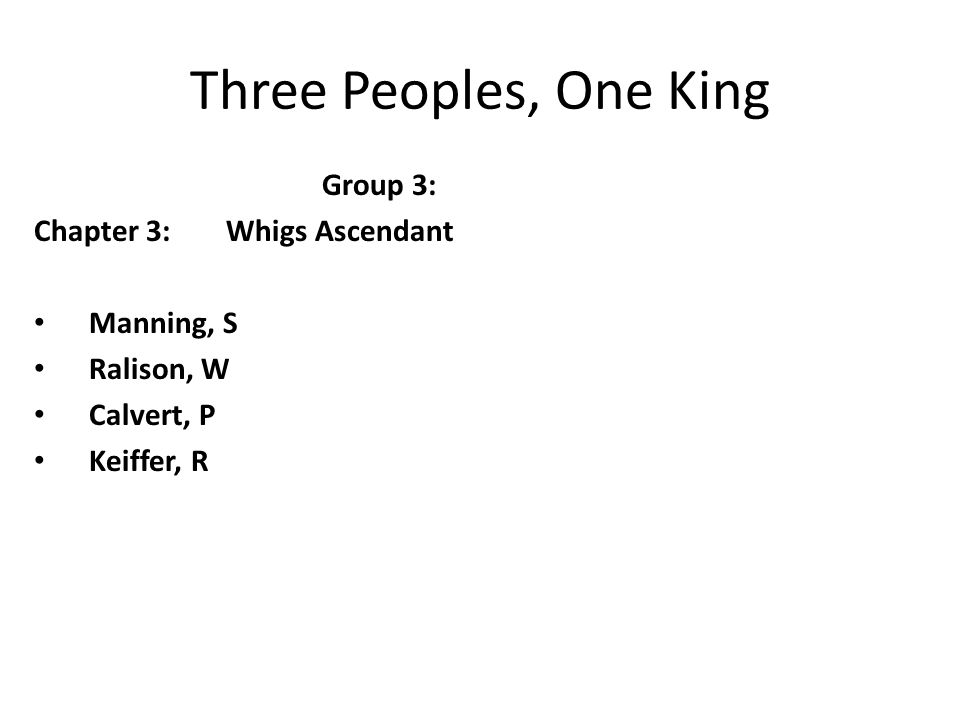 Three Peoples, One King Group 3: Chapter 3: Whigs Ascendant Manning, S