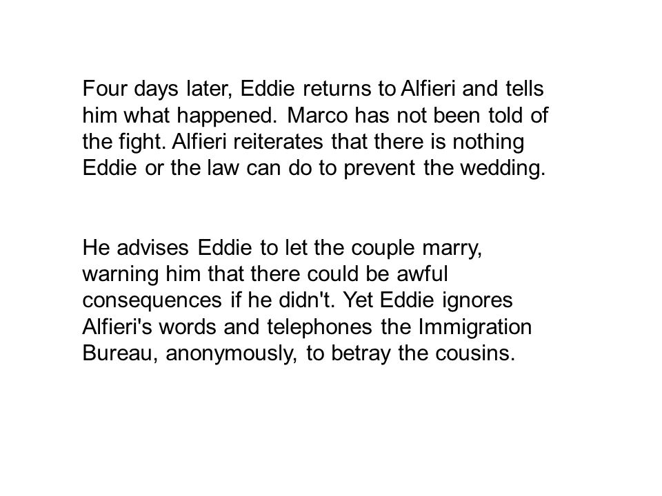 Four days later, Eddie returns to Alfieri and tells him what happened