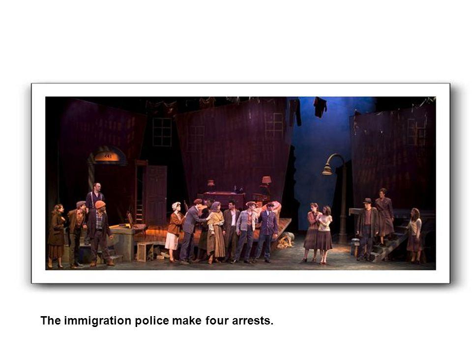 The immigration police make four arrests.