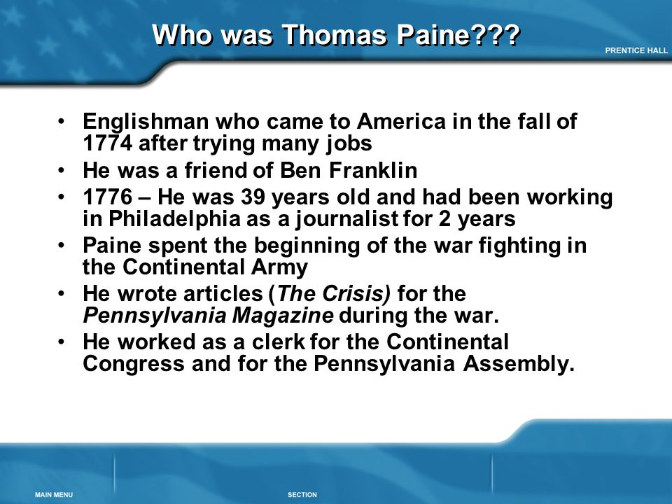 Who was Thomas Paine Englishman who came to America in the fall of 1774 after trying many jobs. He was a friend of Ben Franklin.