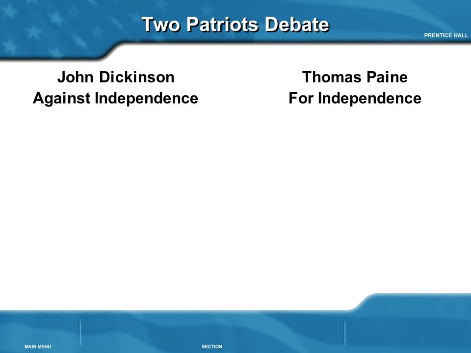 Two Patriots Debate John Dickinson Against Independence Thomas Paine