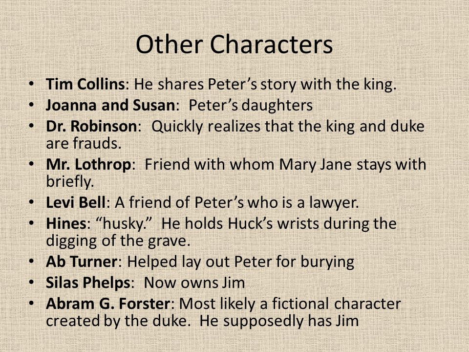 Other Characters Tim Collins: He shares Peter's story with the king.