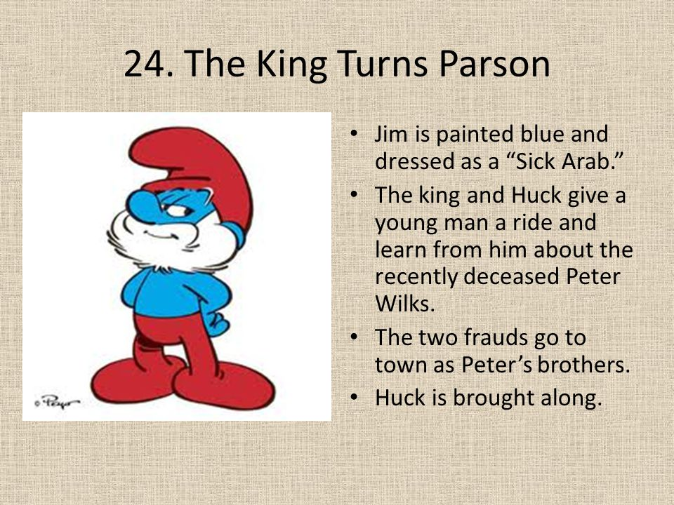 24. The King Turns Parson Jim is painted blue and dressed as a Sick Arab.