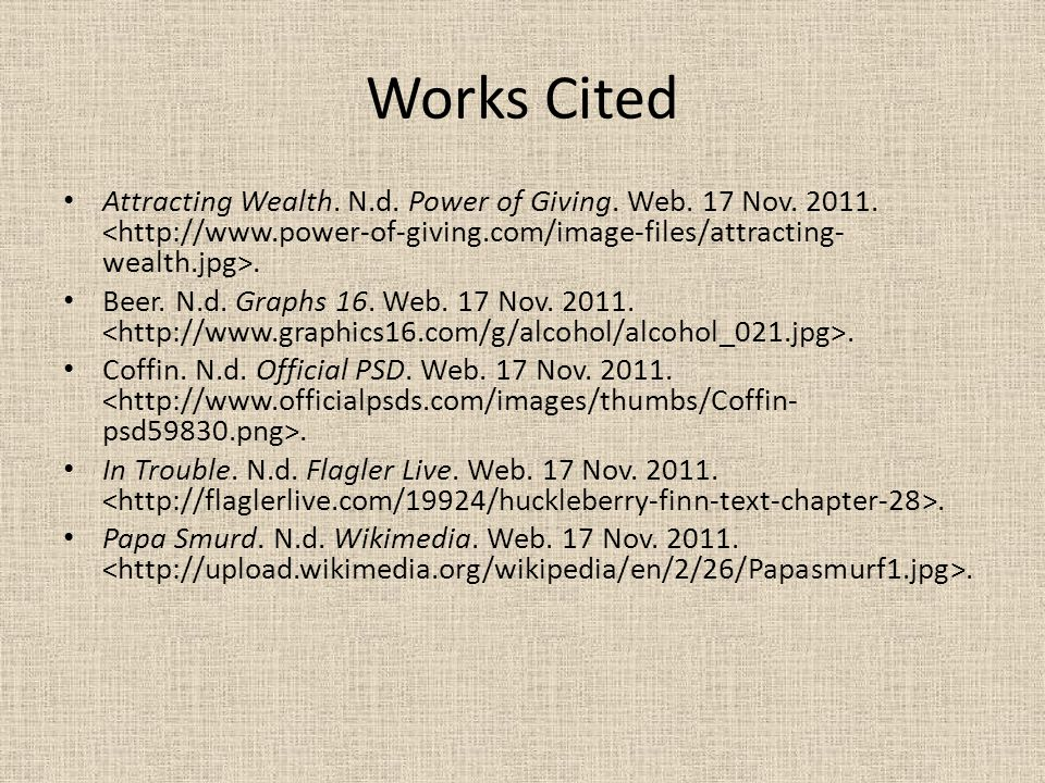Works Cited Attracting Wealth. N.d. Power of Giving. Web. 17 Nov. 2011. <http://www.power-of-giving.com/image-files/attracting-wealth.jpg>.
