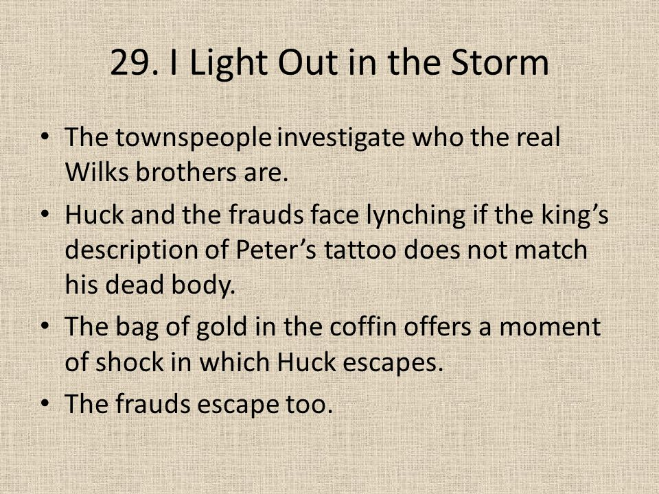 29. I Light Out in the Storm The townspeople investigate who the real Wilks brothers are.