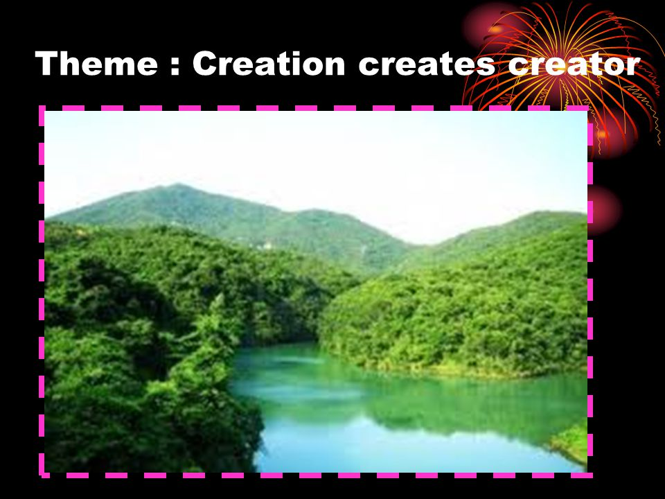 Theme : Creation creates creator