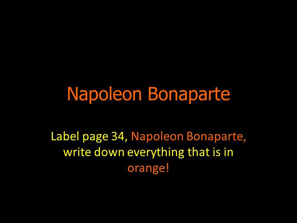 Napoleon Bonaparte Label page 34, Napoleon Bonaparte, write down everything that is in orange!