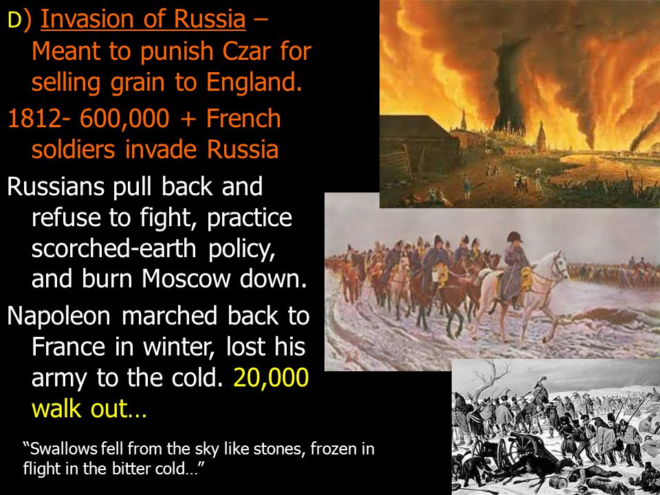 1812- 600,000 + French soldiers invade Russia