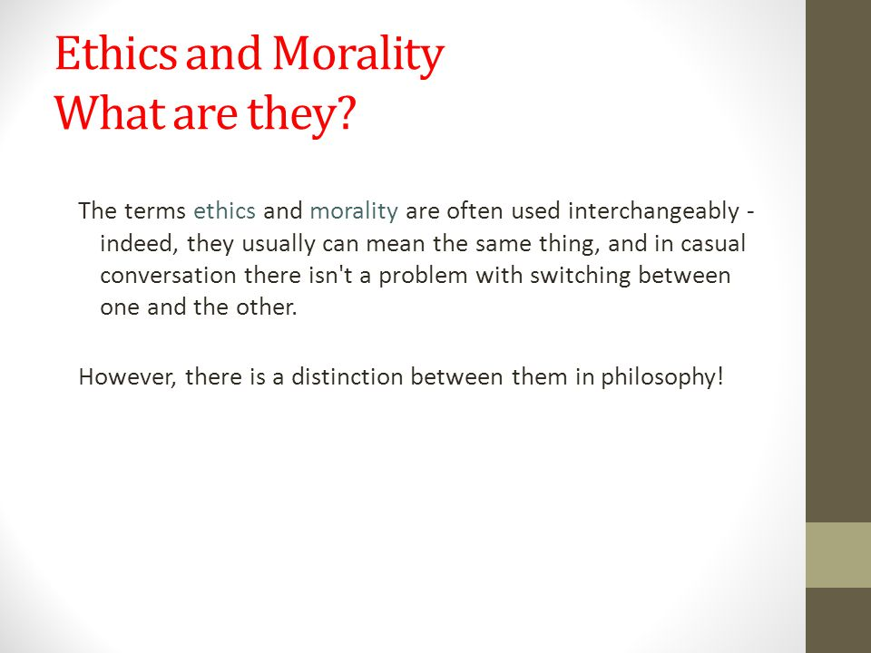 Ethics and Morality What are they