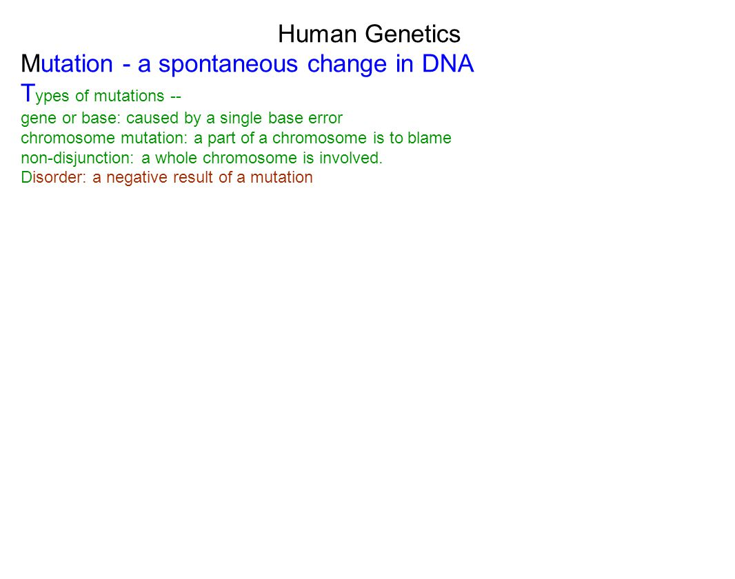 Mutation - a spontaneous change in DNA Types of mutations --