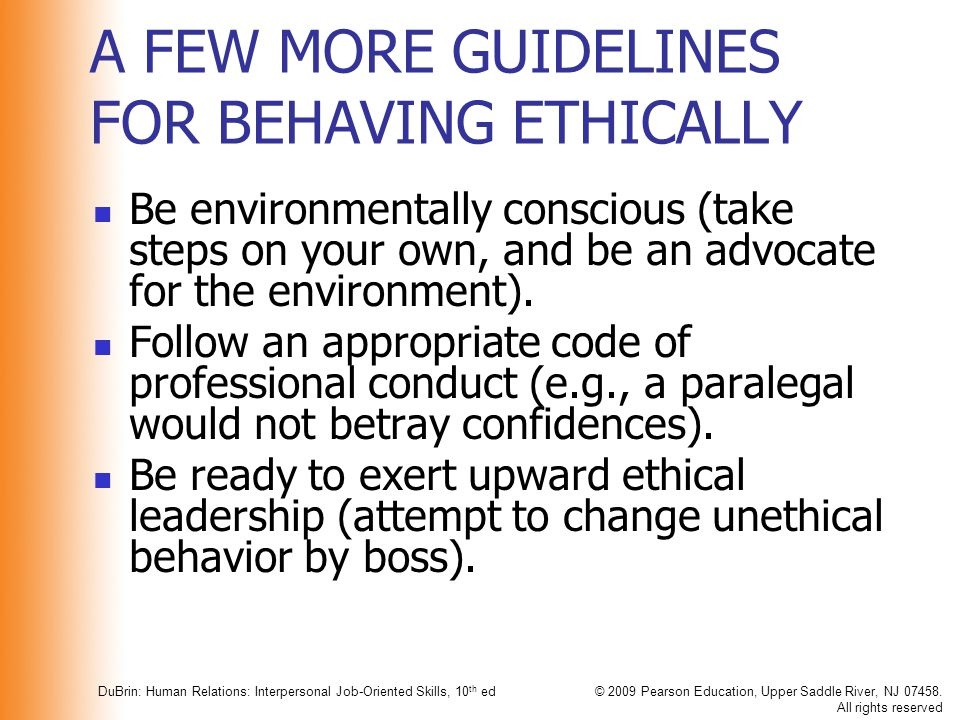A FEW MORE GUIDELINES FOR BEHAVING ETHICALLY
