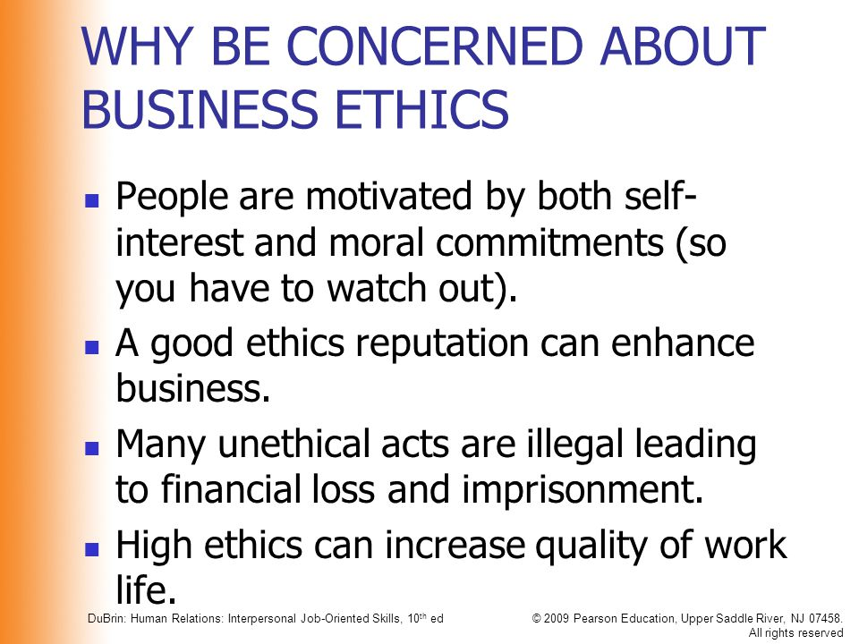 WHY BE CONCERNED ABOUT BUSINESS ETHICS