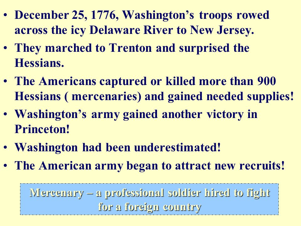 They marched to Trenton and surprised the Hessians.