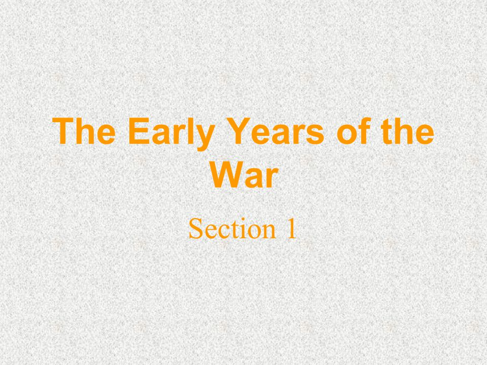 The Early Years of the War