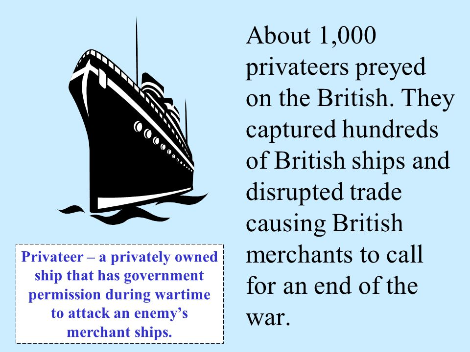 About 1,000 privateers preyed on the British