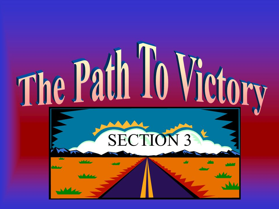 The Path To Victory SECTION 3