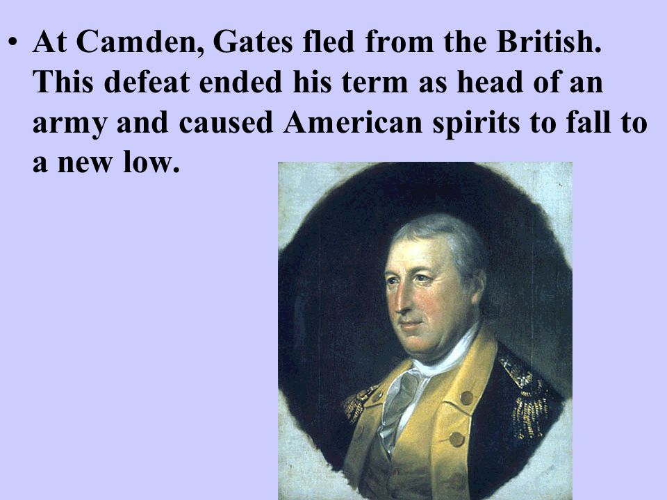 At Camden, Gates fled from the British
