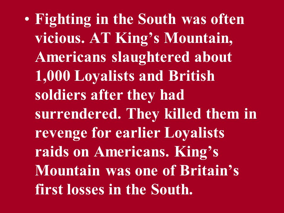 Fighting in the South was often vicious
