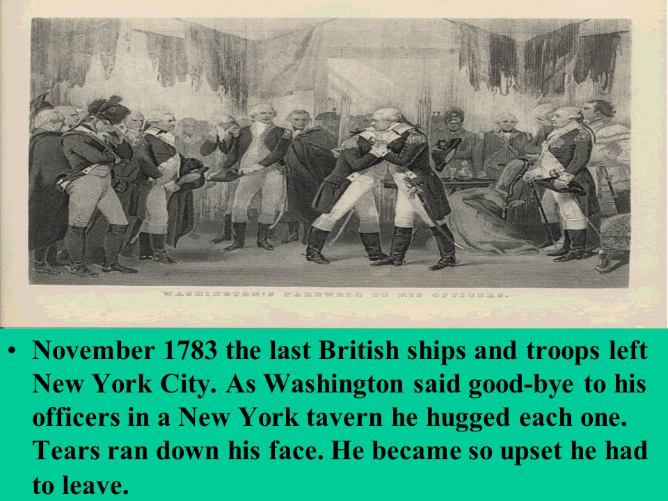 November 1783 the last British ships and troops left New York City