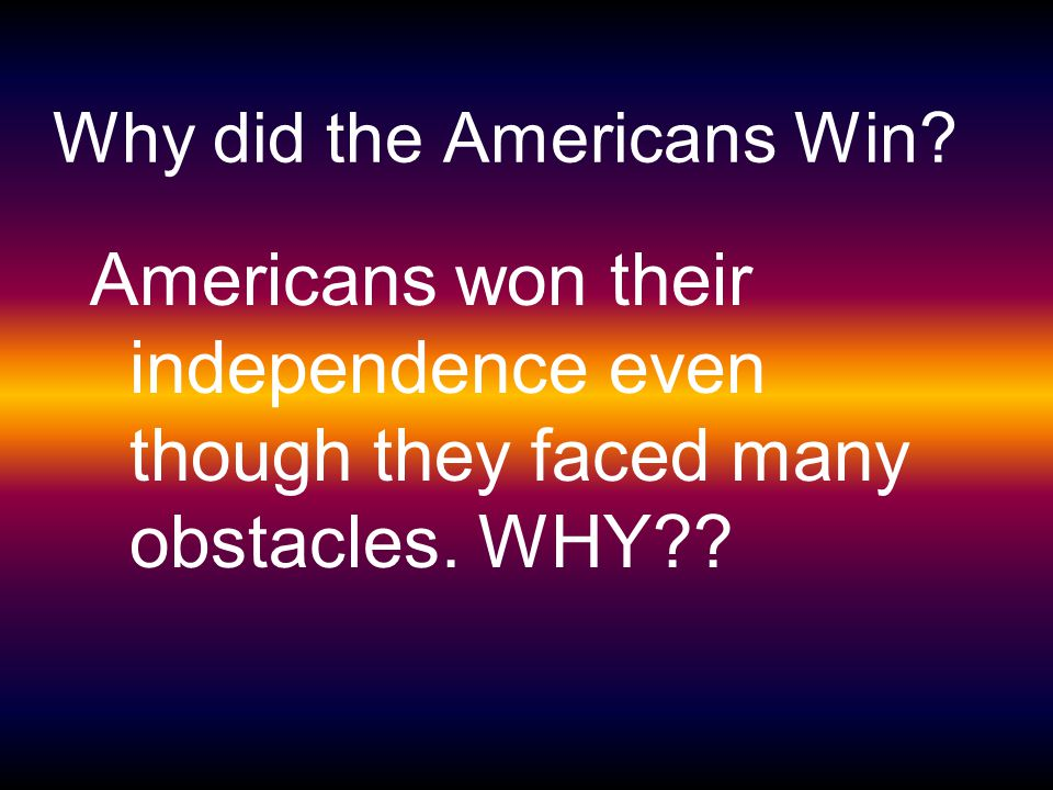 Why did the Americans Win