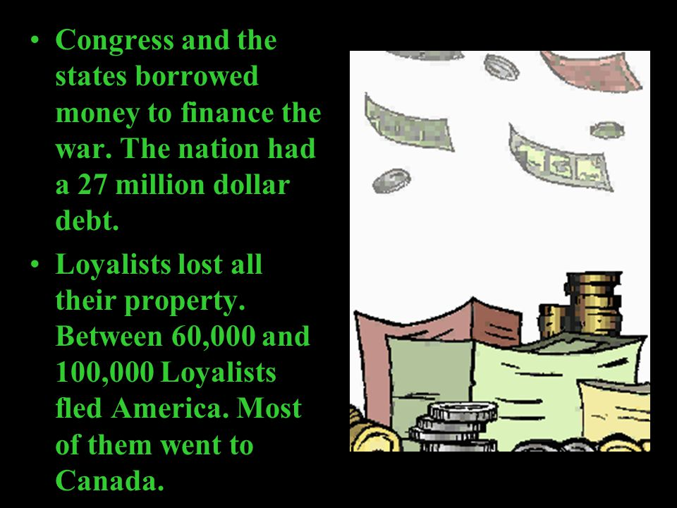 Congress and the states borrowed money to finance the war