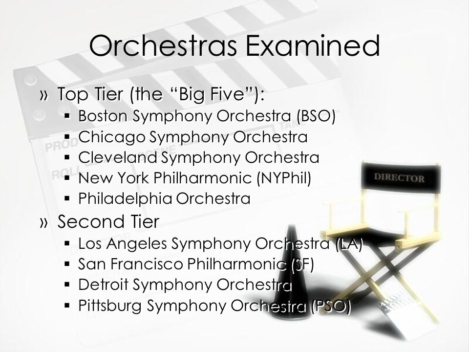 Orchestras Examined Top Tier (the Big Five ): Second Tier