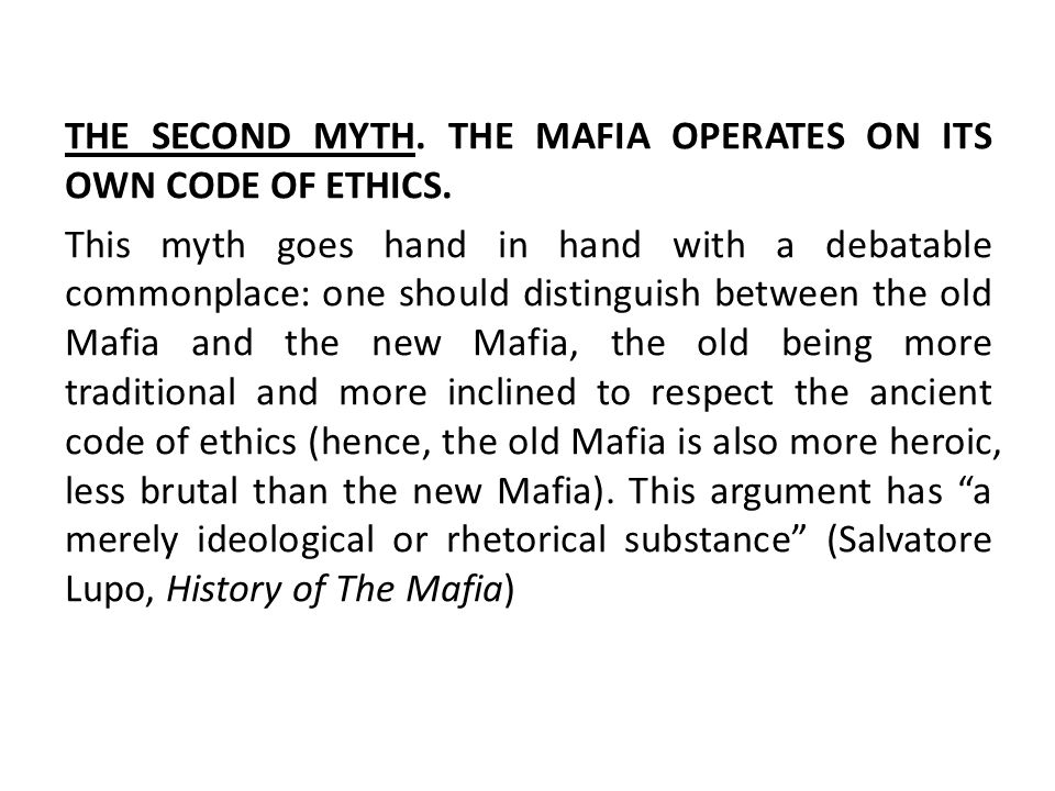 THE SECOND MYTH. THE MAFIA OPERATES ON ITS OWN CODE OF ETHICS