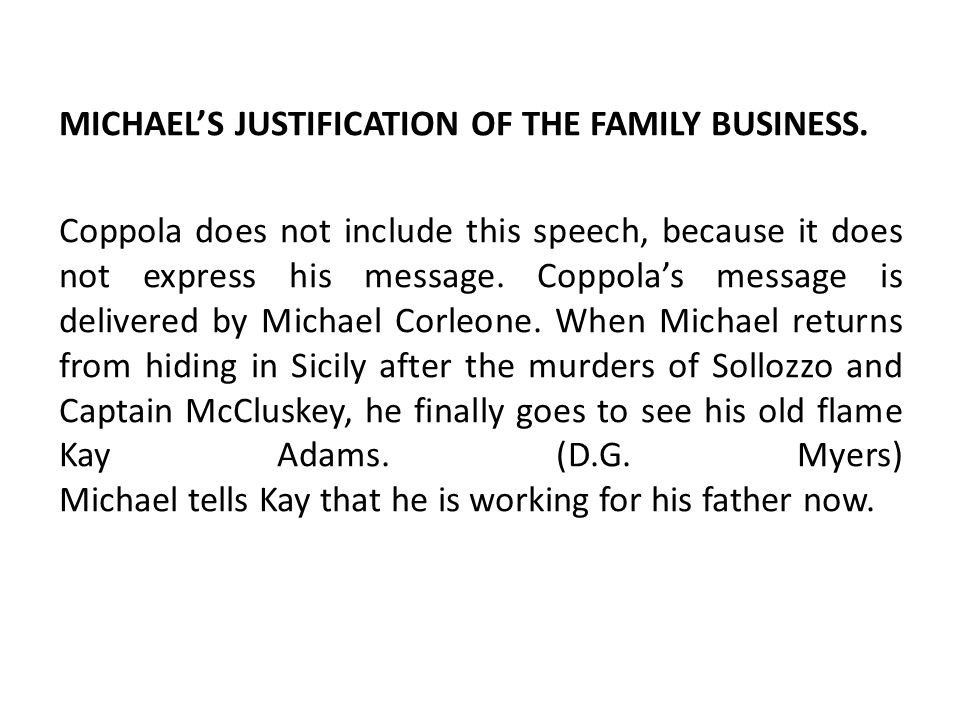 MICHAEL'S JUSTIFICATION OF THE FAMILY BUSINESS