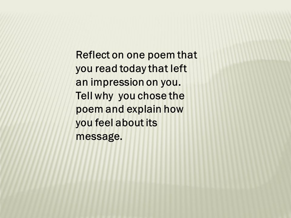 Reflect on one poem that you read today that left an impression on you