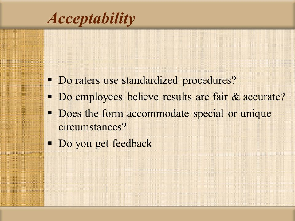 Acceptability Do raters use standardized procedures