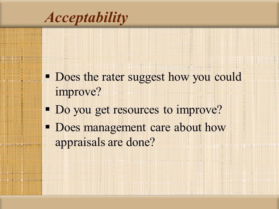 Acceptability Does the rater suggest how you could improve