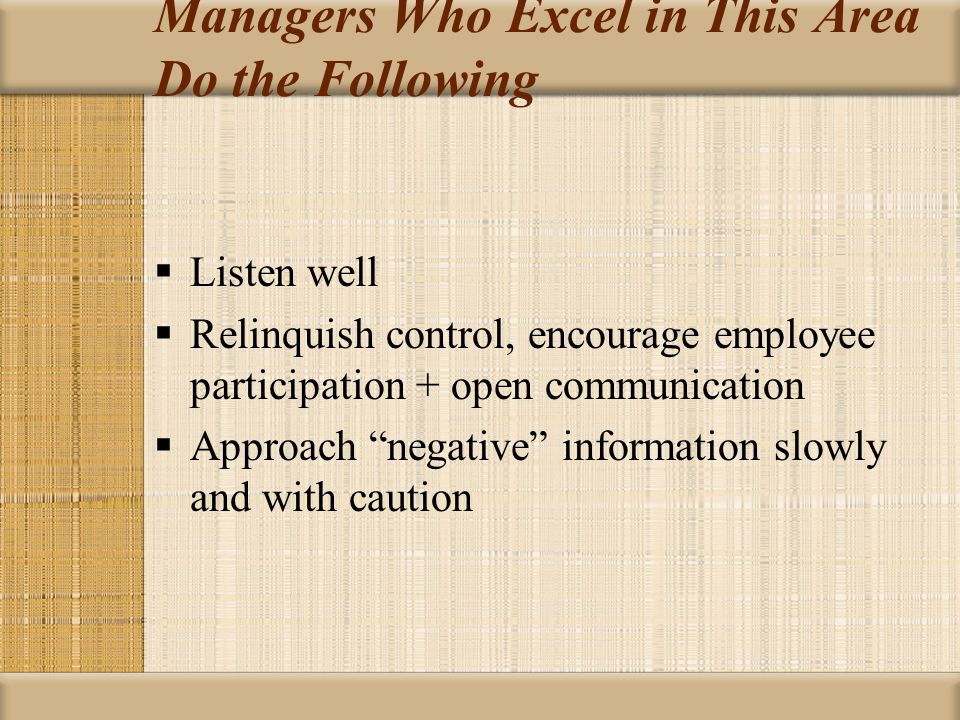 Managers Who Excel in This Area Do the Following