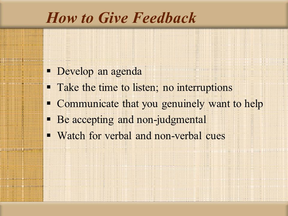 How to Give Feedback Develop an agenda