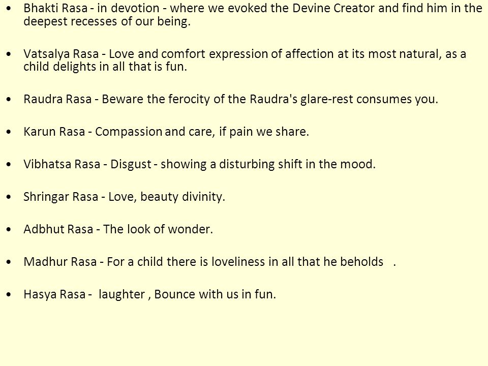 Bhakti Rasa - in devotion - where we evoked the Devine Creator and find him in the deepest recesses of our being.