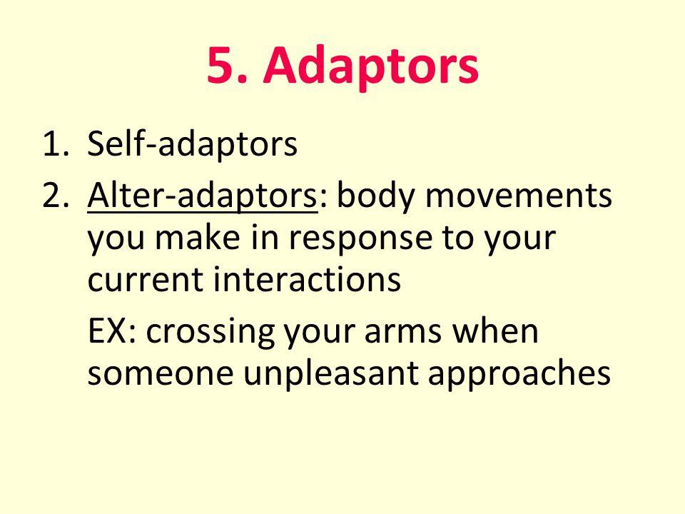 5. Adaptors Self-adaptors