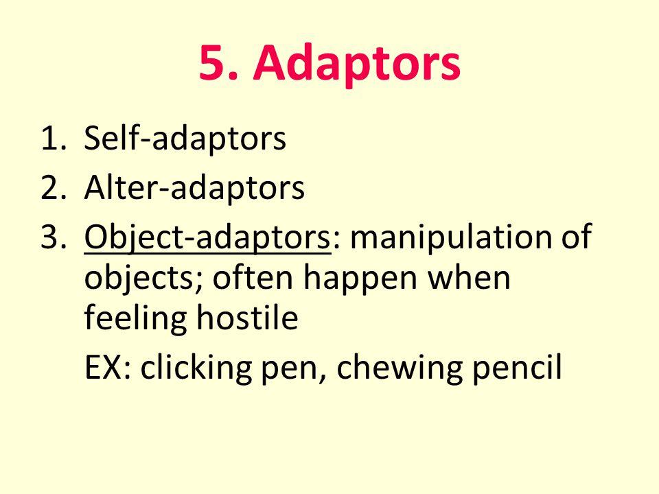 5. Adaptors Self-adaptors Alter-adaptors