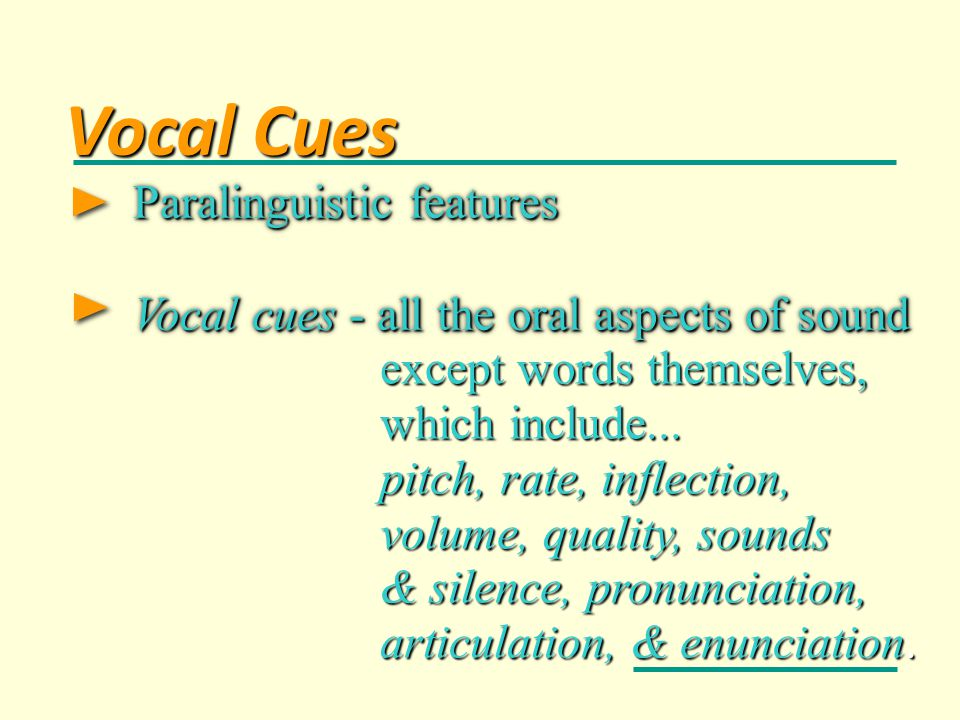 Vocal Cues Paralinguistic features