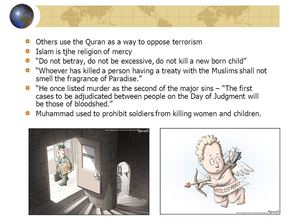 Others use the Quran as a way to oppose terrorism