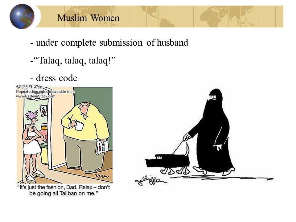 Muslim Women under complete submission of husband Talaq, talaq, talaq! dress code