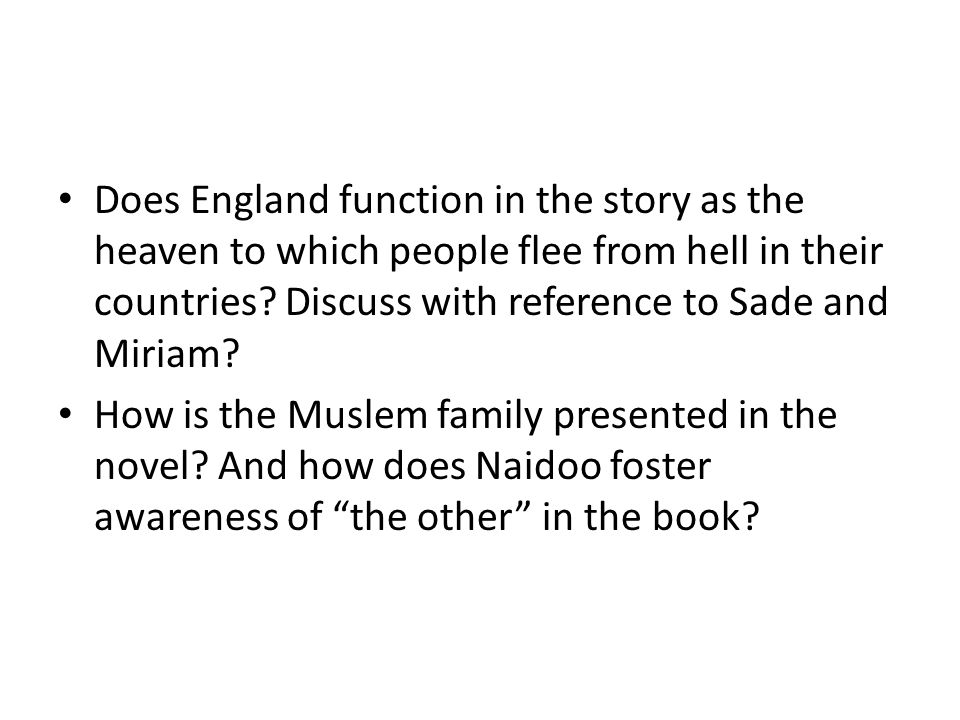 Does England function in the story as the heaven to which people flee from hell in their countries Discuss with reference to Sade and Miriam