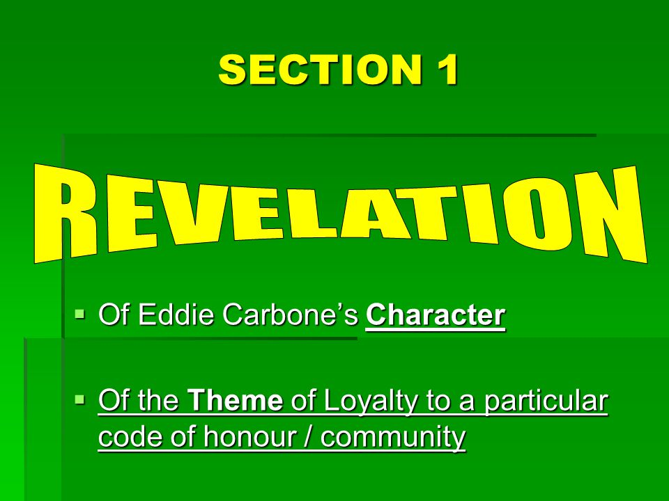 SECTION 1 REVELATION Of Eddie Carbone's Character