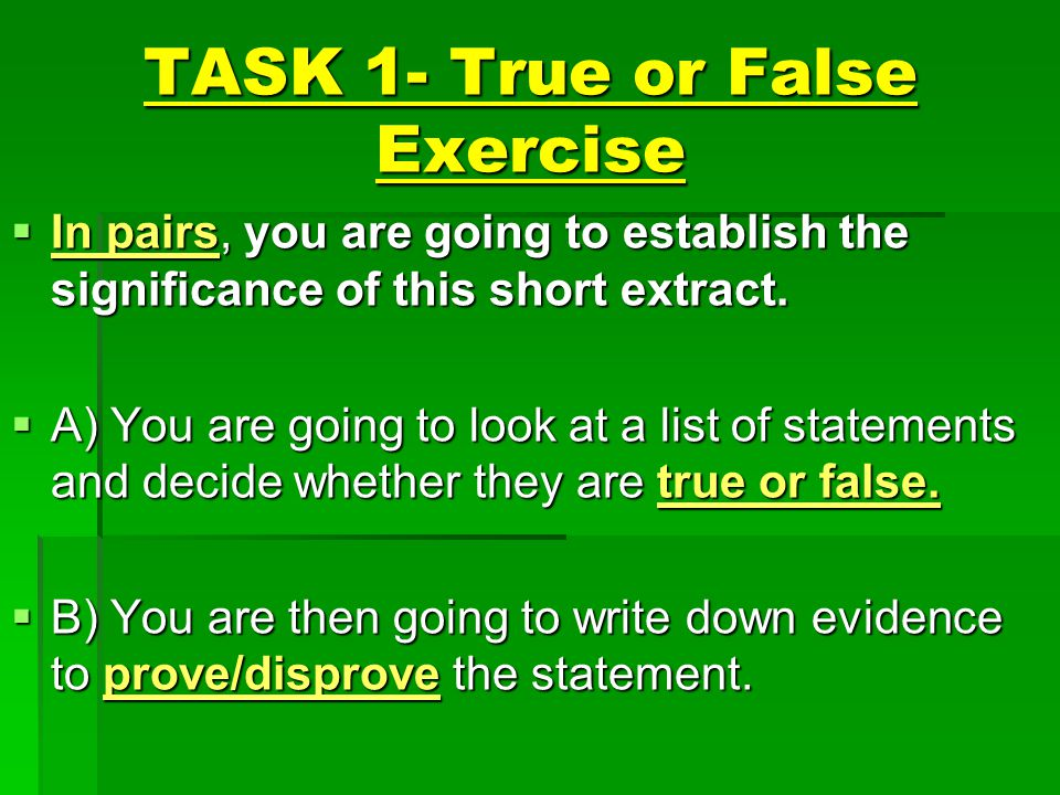 TASK 1- True or False Exercise