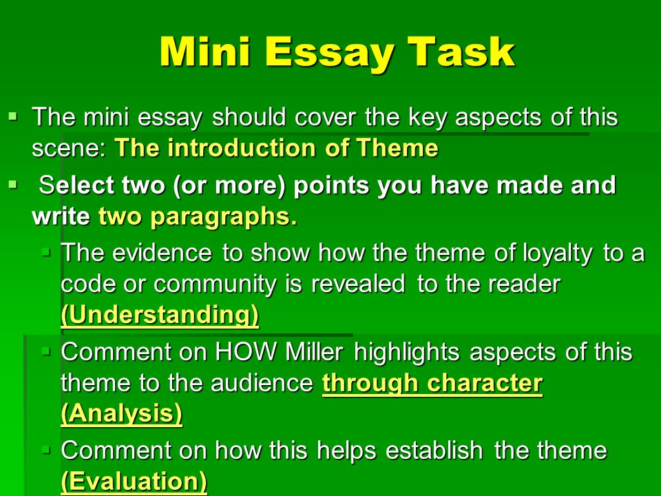 Mini Essay Task The mini essay should cover the key aspects of this scene: The introduction of Theme.