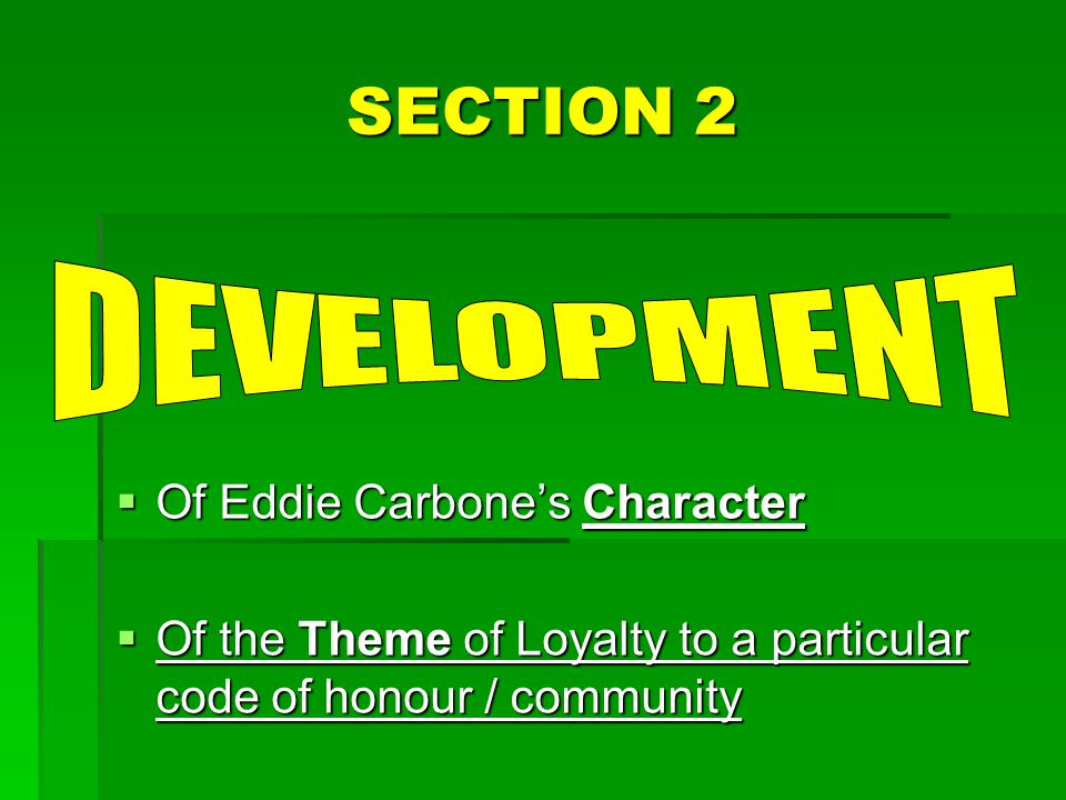 SECTION 2 DEVELOPMENT Of Eddie Carbone's Character