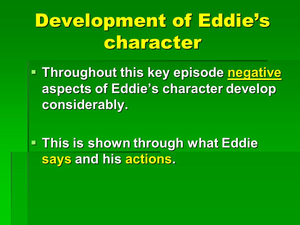 Development of Eddie's character
