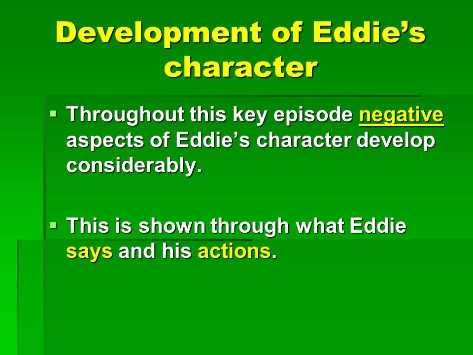 Development of Eddie's character
