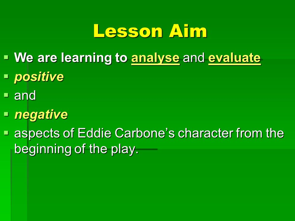 Lesson Aim We are learning to analyse and evaluate positive and