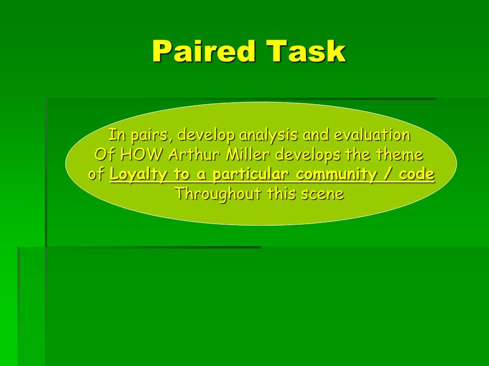 Paired Task In pairs, develop analysis and evaluation